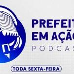 Programa PMA Podcast Prefeitura em Acao